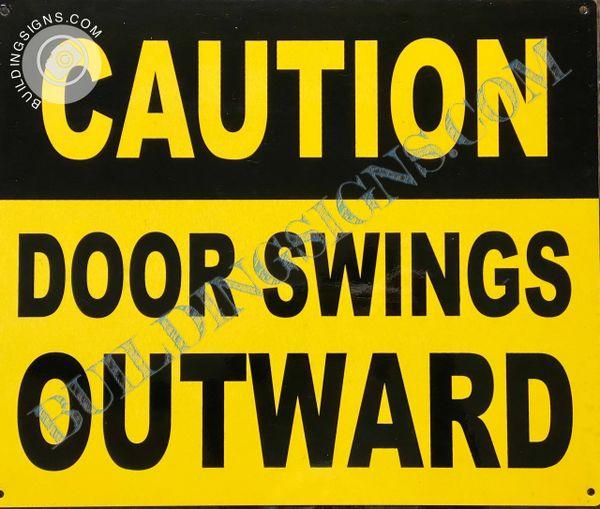 CAUTION DOOR SWINGS OUTWARD (ALUMINUM SIGNS 10x12)