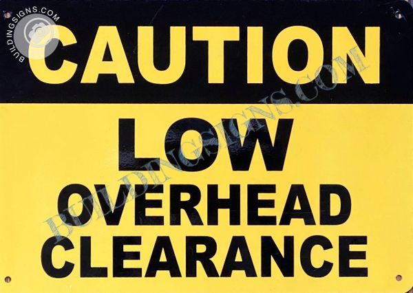 CAUTION LOW OVERHEAD CLEARANCE SIGN (ALUMINUM SIGNS 7x10)