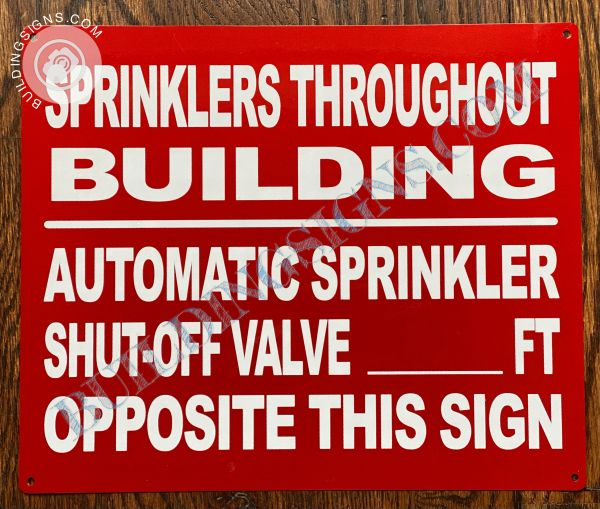 SPRINKLERS THROUGHOUT BUILDING AUTOMATIC SPRINKLER SHUT-OFF VALVE_FT OPPOSITE THIS SIGN SIGN (ALUMINUM SIGNS 10X12)