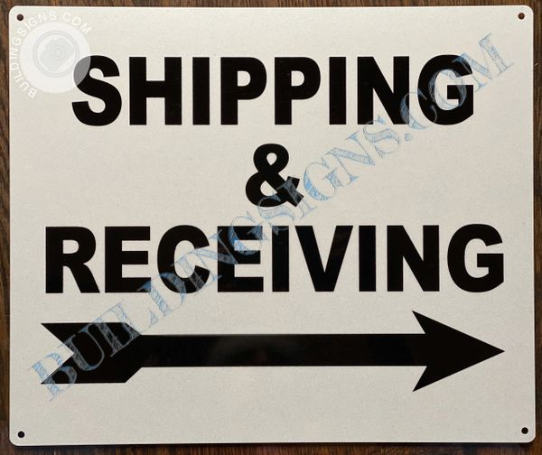 SHIPPING AND RECEIVING RIGHT SIGN (ALUMINUM SIGNS 10x12)