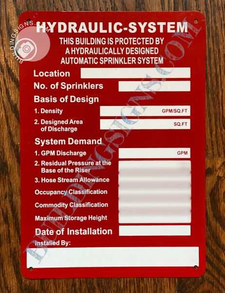 HYDRAULIC-SYSTEM THIS BUILDING IS PROTECTED BY A HYDRAULICALLY DESIGNED AUTOMATIC SPRINKLER SYSTEM SIGN (ALUMINUM SIGNS 7X10)