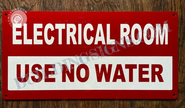 ELECTRICAL ROOM USE NO WATER SIGN (ALUMINUM SIGNS 6x12)