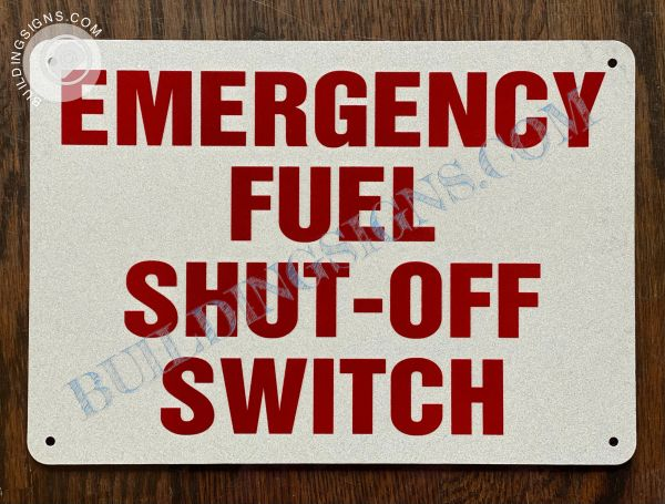 EMERGENCY FUEL SHUT-OFF SWITCH SIGN (ALUMINUM SIGNS 7x10)