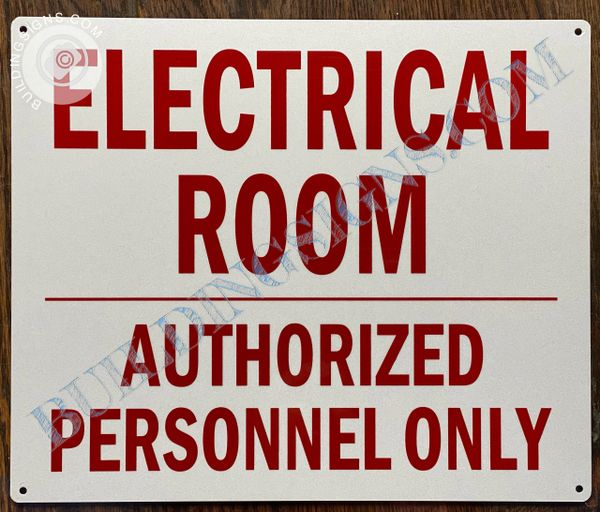 ELECTRICAL ROOM AUTHORIZED PERSONNEL ONLY SIGN (ALUMINUM SIGNS 10X12)