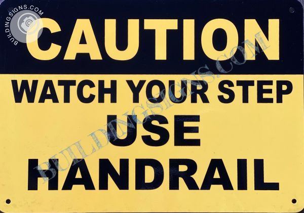 CAUTION WATCH YOUR STEP USE HANDRAIL SIGN (ALUMINUM SIGNS 7x10)
