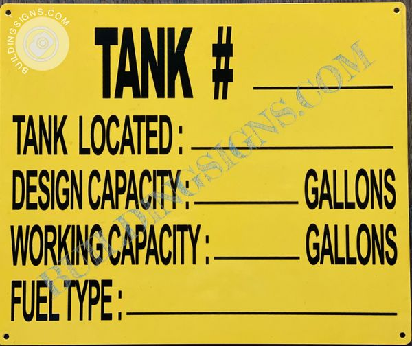 TANK #_ TANK LOCATED:_ DESIGN CAPACITY:_DESIGN CAPACITY:_GALLONS WORKING CAPACITY:_GALLONS FUEL TYPE:_ SIGN (ALUMINUM SIGNS 10x12)