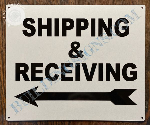 SHIPPING AND RECEIVING SIGN (ALUMINUM SIGNS 10x12)