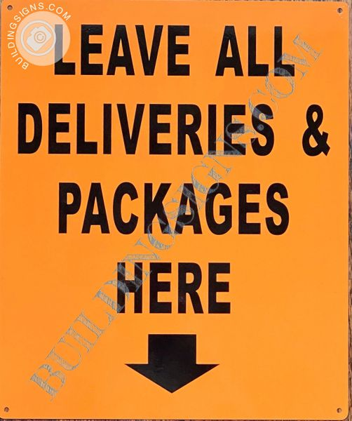 LEAVE ALL DELIVERIES AND PACKAGES HERE SIGN (ALUMINUM SIGNS 10x12)