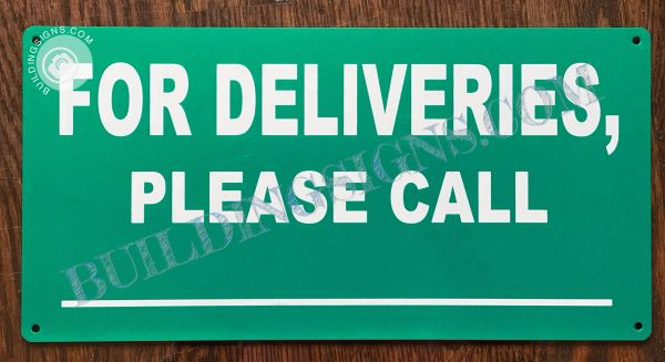 FOR DELIVERIES PLEASE CALL_ SIGN (ALUMINUM SIGNS 6x12)