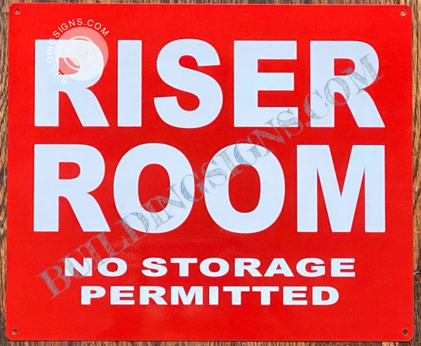 RISER ROOM NO STORAGE PERMITTED SIGN (ALUMINUM SIGNS 10x12)