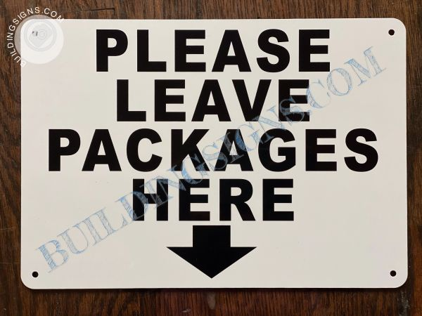 PLEASE LEAVE PACKAGES HERE SIGN (ALUMINUM SIGNS 7x10)