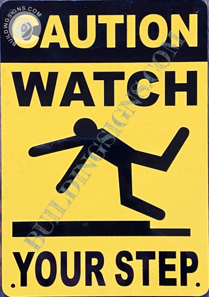 CAUTION WATCH YOUR STEP SIGN (ALUMINIUM SIGNS 7x10)