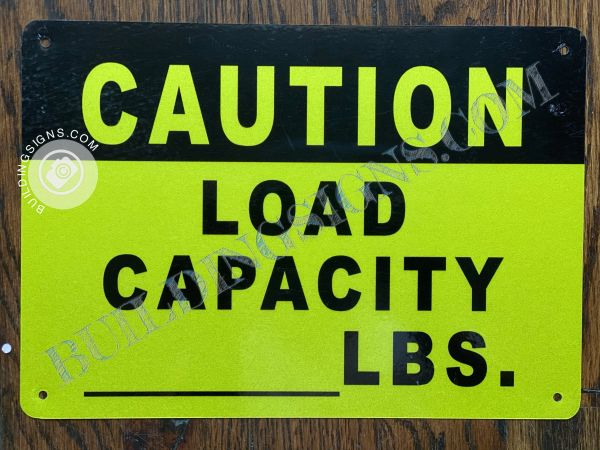 LOAD CAPACITY_LBS. SIGN- YELLOW BACKGROUND (ALUMINUM SIGNS 7x10)