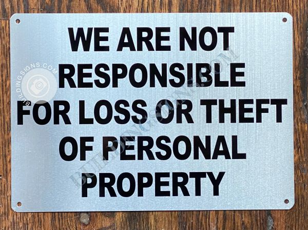 WE ARE NOT RESPONSIBLE FOR LOSS OR THEFT OF PERSONAL PROPERTY SIGN- WHITE BACKGROUND (ALUMINUM SIGNS 7X10)