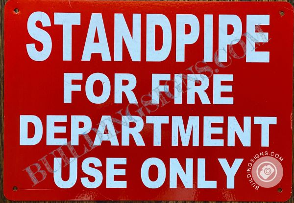 STANDPIPE FOR FIRE DEPARTMENT USE ONLY SIGN- RED BACKGROUND (ALUMINUM SIGNS 10x7)