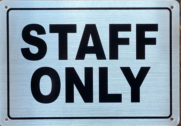 STAFF ONLY SIGN- WHITE BACKGROUND (ALUMINUM SIGNS 7x10)