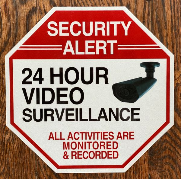 SECUTIRY ALERT 24 HOUR VIDEO SURVELLANCE ALL ACTIVITIES ARE MONITORED AND RECORDED SIGN - CCTV SIGNS- WHITE BACKGROUND (ALUMINUM SIGNS 10x10)