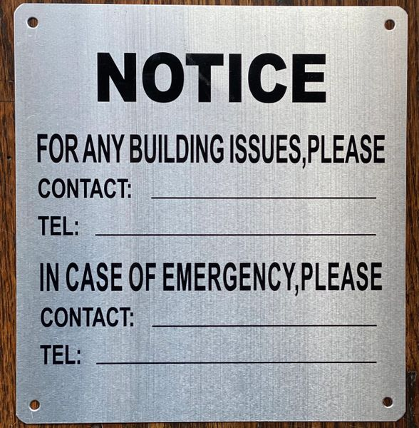 NOTICE FOR ANY BUILDING ISSUES PLEASE CONTACT SIGNNOTICE FOR ANY BUILDING ISSUES PLEASE CONTACT SIGN- BRUSHED ALUMINUM BACKGROUND (ALUMINUM SIGNS 8.5X8)