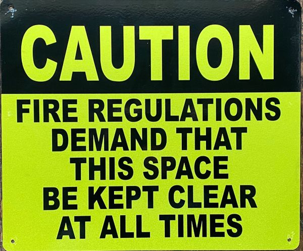 FIRE REGULATION REQUIRE THIS SPACE TO BE CLEAR AT ALL TIMES SIGNFIRE REGULATIONS DEMAND THAT THIS SPACE BE KEPT CLEAR AT ALL TIMES SIGN- YELLOW BACKGROUND (ALUMINUM SIGNS 10X12)