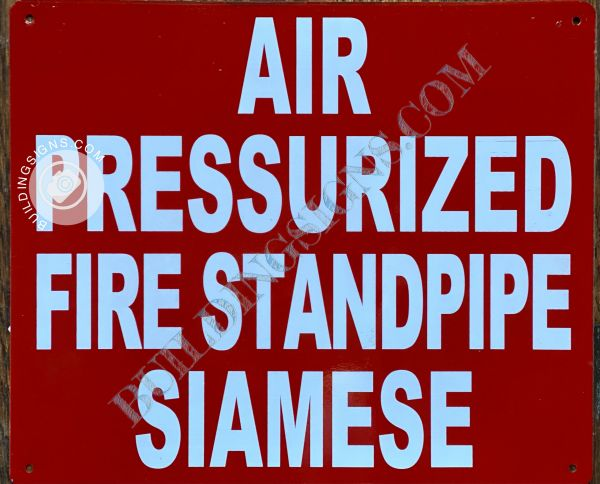 AIR PRESSURIZED FIRE STANDPIPE SIAMESE SIGN- RED BACKGROUND (ALUMINUM SIGNS 10X12)