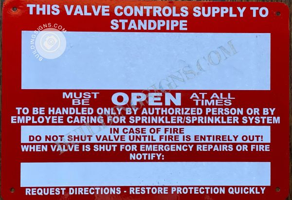THIS VALVE CONTROLS SUPPLY TO STANDPIPE SIGN- RED BACKGROUND (ALUMINUM SIGNS 10X12)