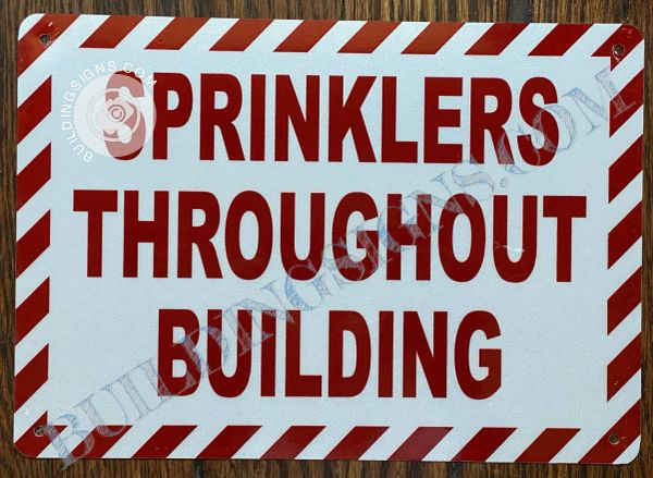 SPRINKLERS THROUGHOUT BUILDING SIGN- WHITE BACKGROUND (ALUMINUM SIGNS 10X12)