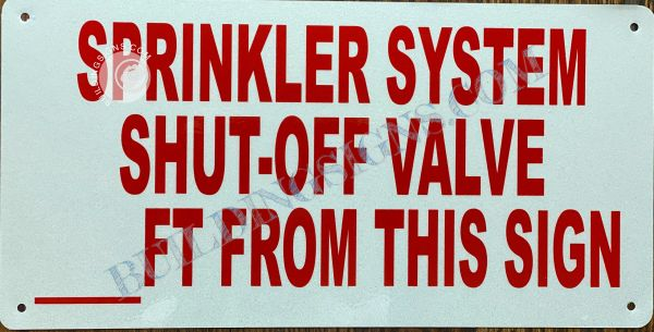 SPRINKLER SYSTEM SHUT OFF VALVE FT FROM THIS SIGN SIGN- WHITE BACKGROUND (ALUMINUM SIGNS 6X12)