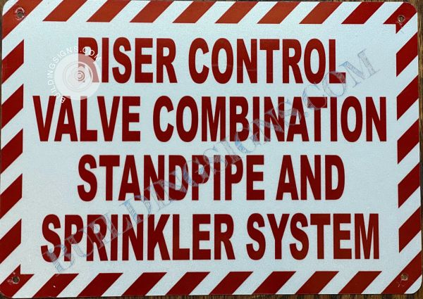 RISER CONTROL VALVE COMBINATION STANDPIPE AND SPRINKLER SYSTEM SIGN- WHITE BACKGROUND (ALUMINUM SIGNS 7X10)