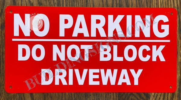 NO PARKING DO NOT BLOCK DRIVEWAY SIGN- RED BACKGROUND (ALUMINUM SIGNS 6X12)