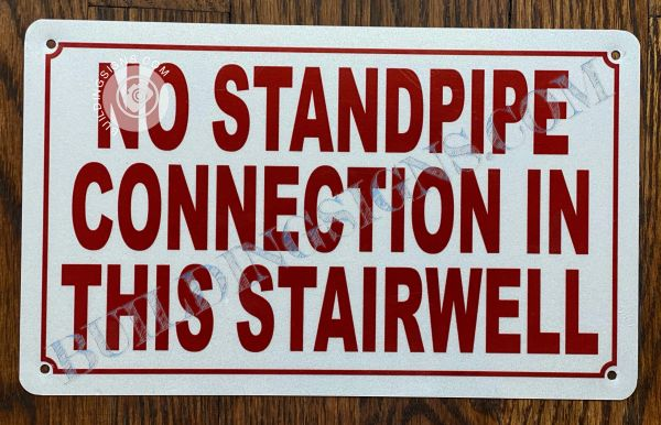 NO STANDPIPE CONNECTION IN THIS STAIRWELL SIGN- WHITE BACKGROUND (ALUMINUM SIGNS 7X10)