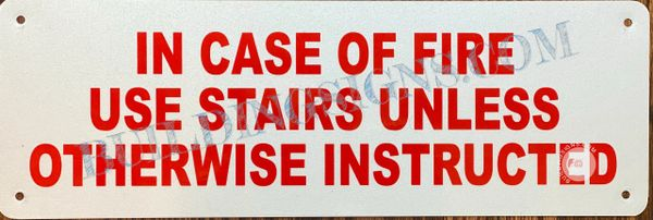 IN CASE OF FIRE USE STAIRS UNLESS OTHERWISE INSTRUCTED SIGN- WHITE BACKGROUND (ALUMINUM SIGNS 4X12)