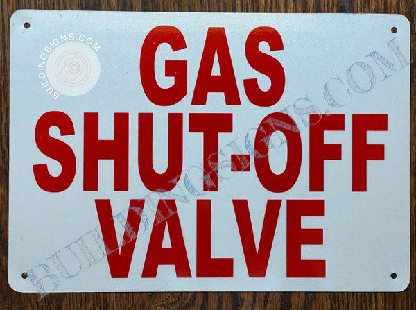 GAS SHUT OFF VALVE SIGN- WHITE BACKGROUND (ALUMINUM SIGNS 7X10)