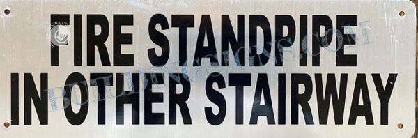 FIRE STANDPIPE IN OTHER STAIRWAY SIGN- BRUSHED ALUMINUM BACKGROUND (ALUMINUM SIGNS 4X12)