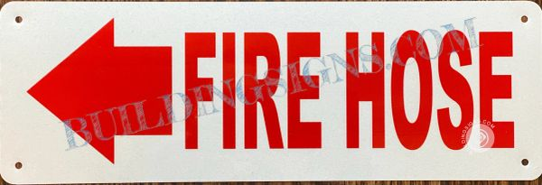 FIRE HOSE SIGN- WHITE BACKGROUND (ALUMINUM SIGNS 4X12)