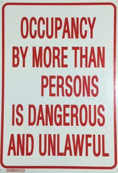 OCCUPANCY BY MORE THAN _ PERSONS IS DANGEROUS AND UNLAWFUL SIGN (ALUMINUM SIGN SIZED 14X20)