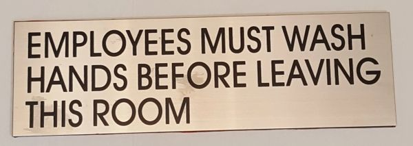 EMPLOYEES MUST WASH HANDS BEFORE LEAVING THIS ROOM SIGN – STAINLESS STEEL (3X9.75)