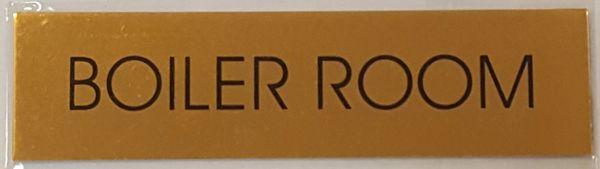 BOILER ROOM SIGN – GOLD ALUMINUM (2X7.75)