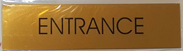 ENTRANCE SIGN – GOLD ALUMINUM (2X7.75)