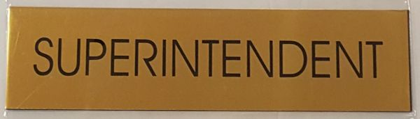 SUPERINTENDENT SIGN – GOLD ALUMINUM (2X7.75)