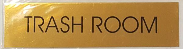 TRASH ROOM SIGN – GOLD ALUMINUM (2X7.75)