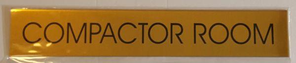 COMPACTOR ROOM SIGN – GOLD ALUMINUM (2X11.75)