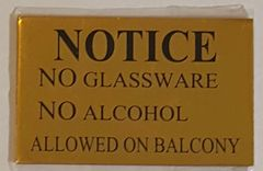NO GLASSWARE NO ALCOHOL ALLOWED ON BALCONY SIGN – GOLD ALUMINUM (2.5X4)