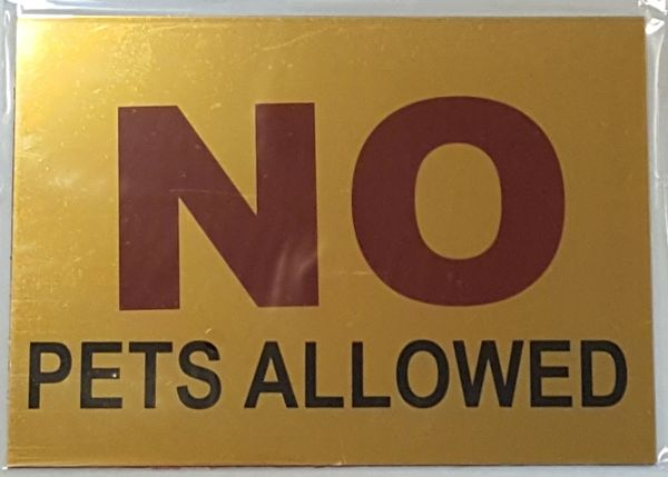 NO PETS ALLOWED SIGN – GOLD ALUMINUM (5X7)
