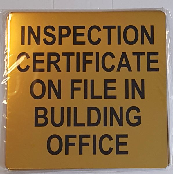 INSPECTION CERTIFICATE ON FILE IN BUILDING OFFICE SIGN – GOLD ALUMINUM (8X8)