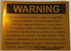 THROWING LIGHTED MATCHES, CIGARS, CIGARETTES, FLAMMABLE OR COMBUSTIBLE SUBSTANCES INTO THIS CHUTE IS UNLAWFUL SIGN – GOLD ALUMINUM (10X12)
