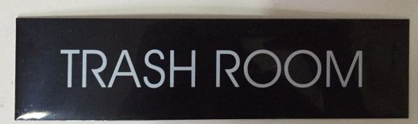 TRASH ROOM SIGN – BLACK (2X7.75)