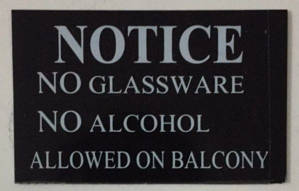 NO GLASSWARE NO ALCOHOL ALLOWED ON BALCONY SIGN – BLACK (2.5X4)