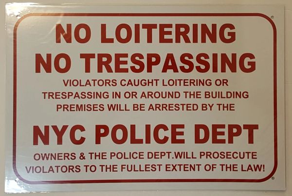 NO LOITERING NO TRESPASSING NYC POLICE DEPARTMENT SIGN–WHITE ALUMINUM (12X18)