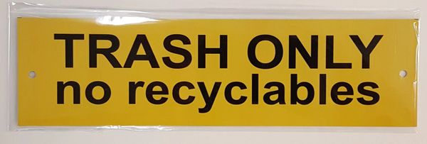 TRASH ONLY NO RECYCLABLES SIGN–ALUMINUM (3X11)