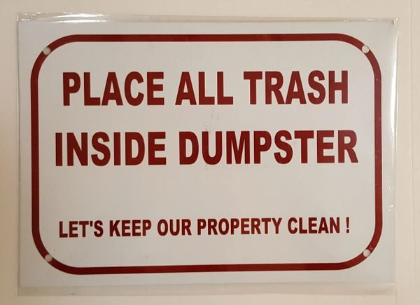 PLACE ALL TRASH INSIDE DUMPSTER SIGN– WHITE ALUMINUM (7X10)